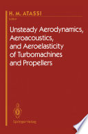 Unsteady Aerodynamics Aeroacoustics And Aeroelasticity Of Turbomachines And Propellers book