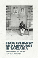 State Ideology and Language in Tanzania  Second and Revised Edition Successful Language Planning In Africa With Swahili