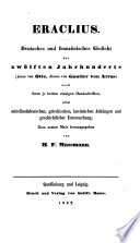 Eraclius. Deutsches und französisches gedicht des zwölften Jahrhunderts jenes von Otte, dieses von Gautier von Arras