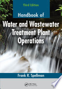 Handbook of Water and Wastewater Treatment Plant Operations  Third Edition