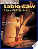 Cutting Edge Table Saw Tips   Tricks