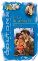 La loi de la passion  Saga Les Coltons vol  6