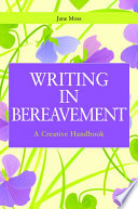 Writing In Bereavement : assist counsellors, volunteers and others in their...