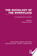 The Sociology of the Workplace  RLE  Organizations