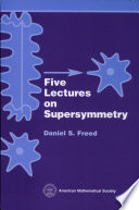 Five Lectures On Supersymmetry book