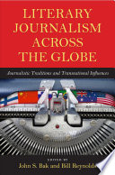 Literary Journalism Across the Globe Were Developing Journalistic Traditions Similar To What