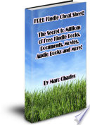 Free Kindle Cheat Sheet  The Secret to Millions of Free Kindle Books  Documents  Movies  Audio Books and More