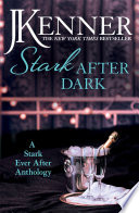 Stark After Dark  A Stark Ever After Anthology  Take Me  Have Me  Play Me Game  Seduce Me