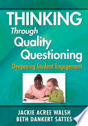 Thinking Through Quality Questioning : provides teachers with an accessible,...