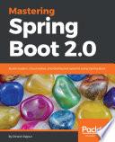 Mastering Spring Boot 2 0