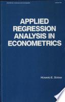 Applied Regression Analysis in Econometrics
