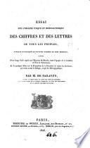 Essai sur l'origine unique et hiéroglyphique des chiffres et des lettres de tous les peuples