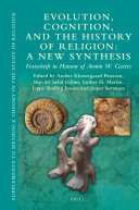 Evolution, Cognition, and the History of Religion: A New Synthesis
