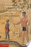 A Cultural History of the Atlantic World  1250   1820