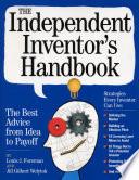 The Independent Inventor s Handbook