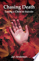 Chasing Death Losing A Child To Suicide