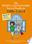 The Worst Case Scenario Survival Handbook  Middle School