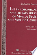 The Philosophical and Literary Ideas of Mme de Sta  l and of Mme de Genlis