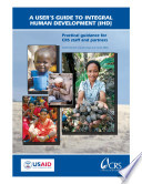A User s Guide to Integral Human Development  IHD   Practical Guidance for CRS Staff and Partners