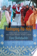 Reshaping The Holy : of women's political and social mobilization for reshaping...