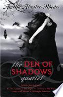 The Den Of Shadows Quartet book