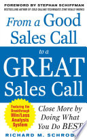 From a Good Sales Call to a Great Sales Call  Close More by Doing What You Do Best