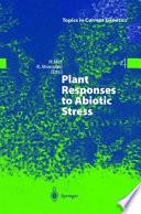 Plant Responses To Abiotic Stress book