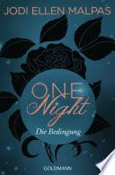 One Night   Die Bedingung