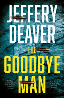 The Goodbye Man (Colter Shaw Thriller, Book 2) : jeffery deaver...