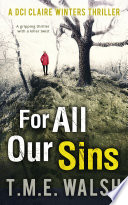 For All Our Sins  DCI Claire Winters crime series  Book 1