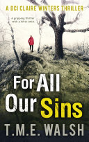 For All Our Sins (DCI Claire Winters crime series, Book 1) Book
