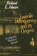 Juvenile Delinquency and Its Origins