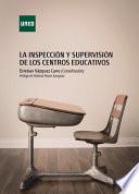 LA INSPECCI  N Y SUPERVISI  N DE LOS CENTROS EDUCATIVOS