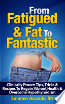 Weight Loss  From Fatigued   Fat To Fantastic
