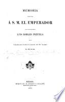 Memoria presentada    S  M  el Emperador por el Ministro de Fomento L  Robles Pezuela de los trabajos ejecutados en su ramo el a  o de 1865