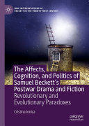 The Affects, Cognition, and Politics of Samuel Beckett's Postwar Drama and Fiction Book