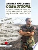 Cosa Nuova  Viaggio nei feudi della  Ndrangheta con lo squadrone cacciatori