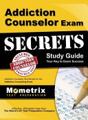 Addiction Counselor Exam Secrets Study Guide Addiction Counselor Test Review For The Addiction Counseling Exam