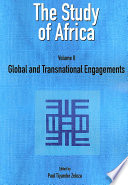 The Study Of Africa Volume 2 Global And Transnational Engagements