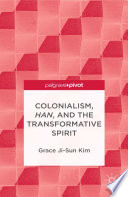 Colonialism  Han  and the Transformative Spirit