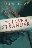 To Love A Stranger : estranged relationship that affects the professional...
