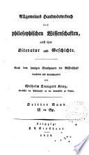 Allgemeines Handw  rterbuch der philosophischen Wissenschaften  nebst ihrer Literatur und Geschichte