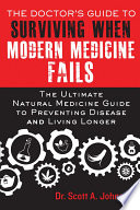The Doctor s Guide to Surviving When Modern Medicine Fails