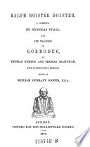 Ralph Roister Doister  a Comedy  and the Tragedy of Gorboduc  by Thomas Norton and Thomas Sackville  Ed  by William Durrant Cooper