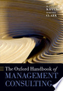 The Oxford Handbook Of Management Consulting : the world of business, and...