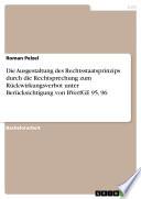 Die Ausgestaltung des Rechtsstaatsprinzips durch die Rechtsprechung zum Rückwirkungsverbot unter Berücksichtigung von BVerfGE 95, 96