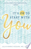 It s OK to Start with You