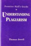 Prentice Hall S Guide To Understanding Plagiarism