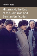 Mitterrand, the End of the Cold War, and German Unification
