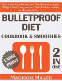 Bulletproof Diet Cookbook and Smoothies 2 in 1    Large Print Edition
